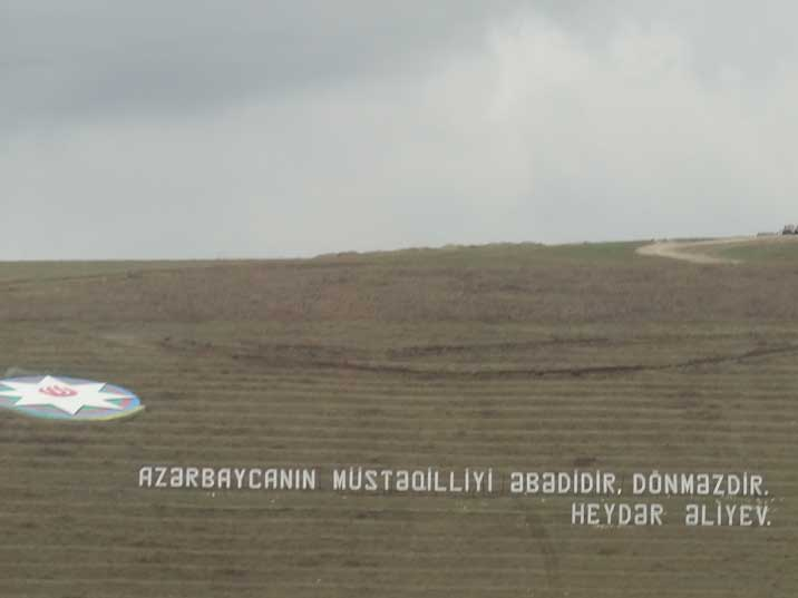 Azerbaijan will be Independent for eternity, a quote from the former ruler Heydar Aliyev in the hills of Gobustan